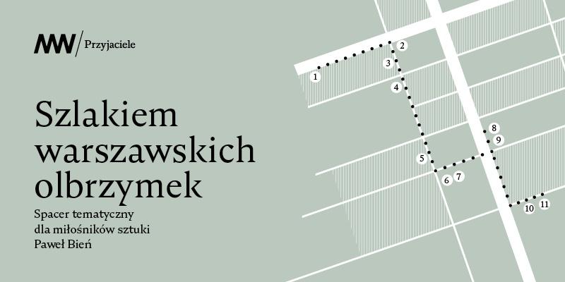 """""""Szlakiem warszawskich olbrzymek"""" - spacer tematyczny"""